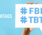 Hashtags #TBT e #FBF